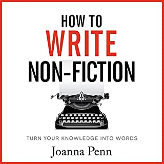 How to Write Non-Fiction: Turn Your Knowledge into Words cover art