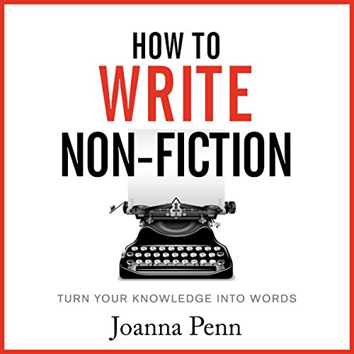 How to Write Non-Fiction: Turn Your Knowledge into Words audiobook cover art