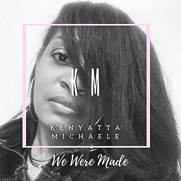 We Were Made