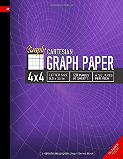 Simply 4x4 Graph Paper: Cartesian Style Grid line ruled Composition Notebook, 8.5x 11in (Letter size), 120pages, 4 squares per inch (Create On Graph Paper Series)