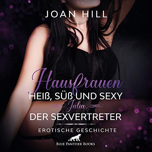 Hausfrauen - Heiß, süß und sexy - Julia - Der Sexvertreter Titelbild