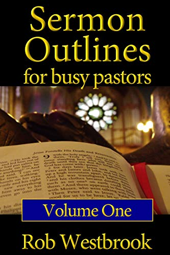 Compare Textbook Prices for Sermon Outlines for Busy Pastors: Volume 1: 52 Complete Outlines for All Occasions  ISBN 9781478233244 by Westbrook, Rob