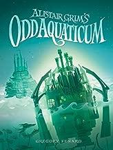 Alistair Grim's Odd Aquaticum (Alistair Grim's Odditorium, Book 2)