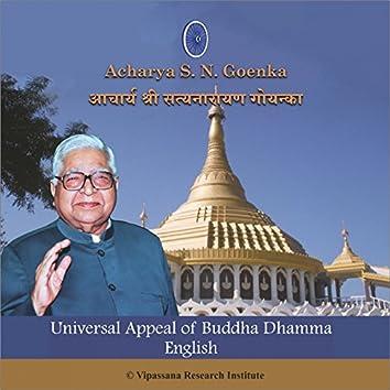 Universal Appeal of Buddha Dhamma - English - Vipassana Meditation