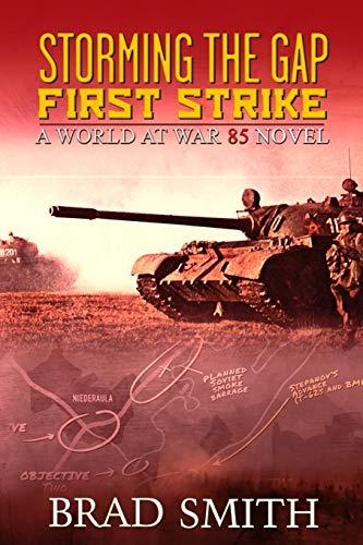 Storming the Gap First Strike (World at War 85, Band 1)
