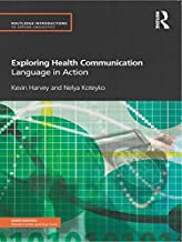 Exploring Health Communication: Language in Action (Routledge Introductions to Applied Linguistics)