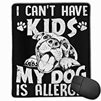 子供が持てない私の犬はアレルギー性の洗える印刷されたスタイリッシュなオフィスゲームゲームマウスパッドです