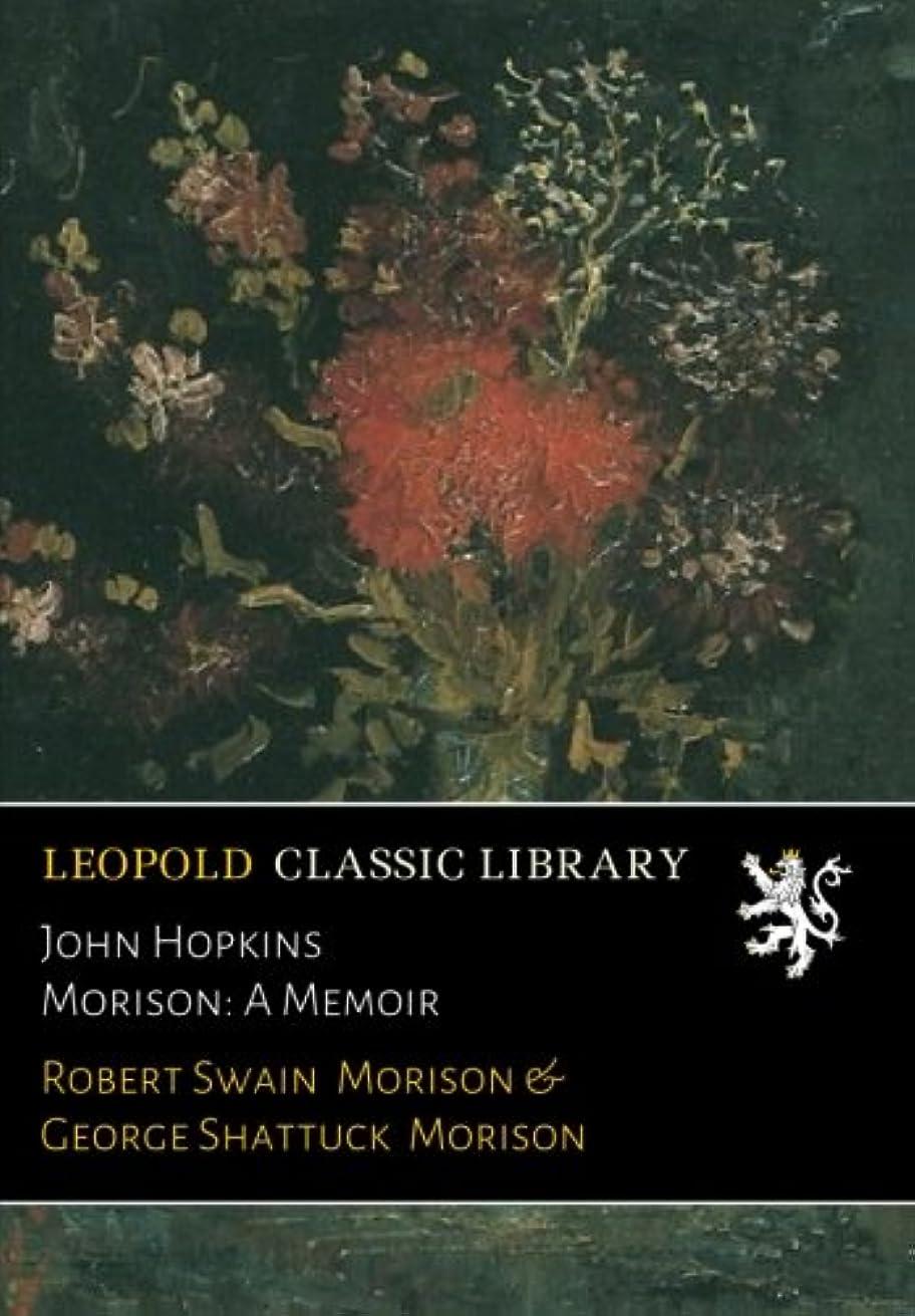 状態効率的シュリンクJohn Hopkins Morison: A Memoir