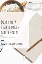 Diary of a Heartbroken Millennial
