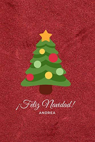 ¡Feliz Navidad! Andrea: Cuaderno de 110 Páginas Para que Recuerdes Siempre estas Navidades | Con Portada Personalizada, Perfecta Para Regalar en Navidad, Papá Noel o Reyes Magos | Tamaño Medio A5