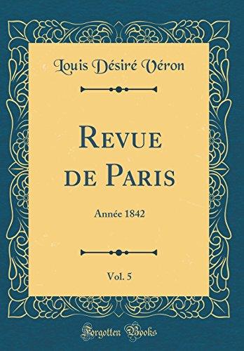 Revue de Paris, Vol. 5: Année 1842 (Classic Reprint)