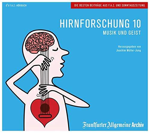 Hirnforschung 10: Musik und Geist