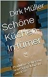 Schöne Küchen-Irrtümer: Produktive Fehler von den Kartoffelchips bis zum Käse (German Edition)