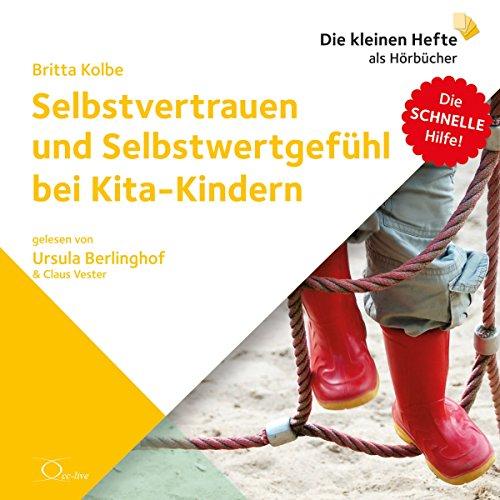 Selbstvertrauen und Selbstwertgefühl bei Kita-Kindern (Die schnelle Hilfe 5) Titelbild