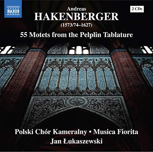 Hakenberger, A.: 55 Motets from the Pelplin Tablature (Polish Chamber Choir, Musica Fiorita, Łukaszewski)