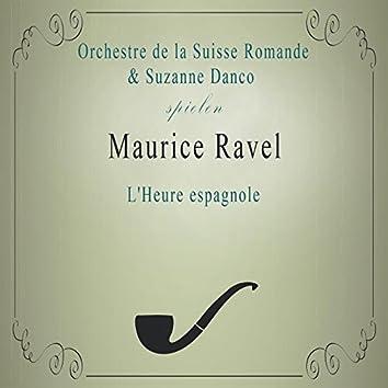 Orchestre de la Suisse Romande / Suzanne Danco spielen: Maurice Ravel: L'Heure espagnole (Live)