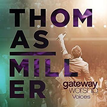 Gateway Worship Voices (feat. Thomas Miller)