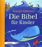 Die Bibel für Kinder - Margot Käßmann