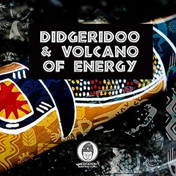 Didgeridoo & Volcano of Energy