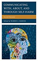 Communicating With, About, and Through Self-harm: Scarred Discourse (Lexington Studies in Health Communication)