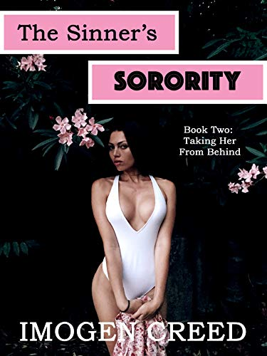 The Sinner's Sorority: Book Two: Taking Her From Behind (First Time Lesbian Erotica, Hazing, Femdom, Humiliation) (English Edition)