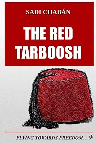 The Red Tarboosh: Flying towards freedom (Tarbush Rojo)