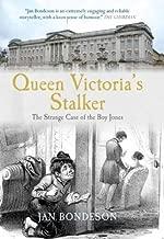 Queen Victoria's Stalker: The Strange Case of the Boy Jones (True Crime History)