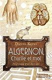 Algernon, Charlie et moi : Trajectoire d'un écrivain ; Suivi de la nouvelle 'Des fleurs pour Algernon'