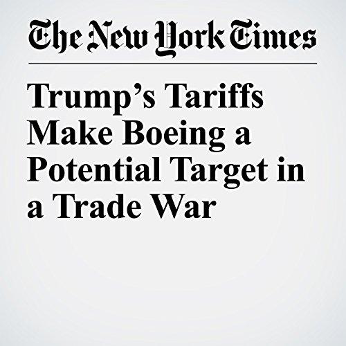 Trump's Tariffs Make Boeing a Potential Target in a Trade War copertina
