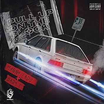 Pull Up On The Block (feat. BabyT)
