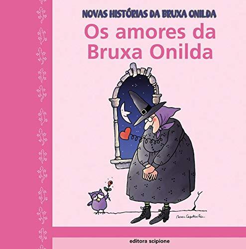Os amores da bruxa Onilda