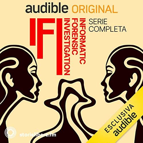 IFI - Informatic Forensic Investigation. Serie completa: IFI - Informatic Forensic Investigation 1-6
