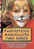 Serie Maquillaje nº5. FANTÁSTICOS MAQUILLAJES PARA NIÑOS (Cp Serie Maquillaje (drac))