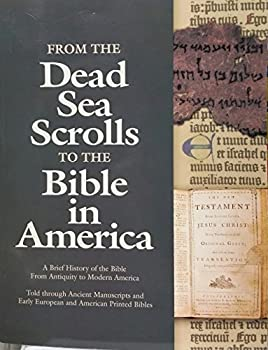 Paperback From the Dead Sea Scrolls to the Bible in America (A Brief History of the Bible From Antiquity to Modern America) Book