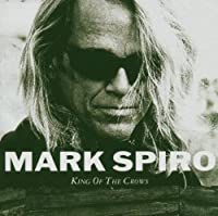 King Of The Crows by Mark Spiro (2003-11-10)