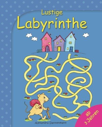 Lustige Labyrinthe: Rätselspaß für Kinder ab 3 Jahren (Labyrinthe für Kinder, Band 1)