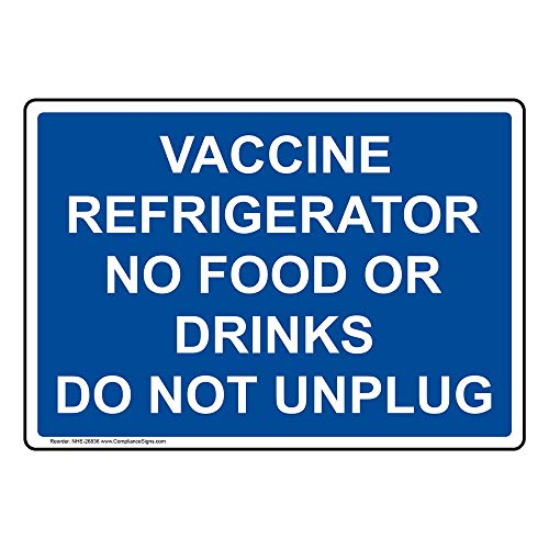 Vaccine Refrigerator No Food Or Drinks Do Not Unplug Label Decal, 5x3.5 inch 4-Pack Vinyl for Medical Facility by ComplianceSigns