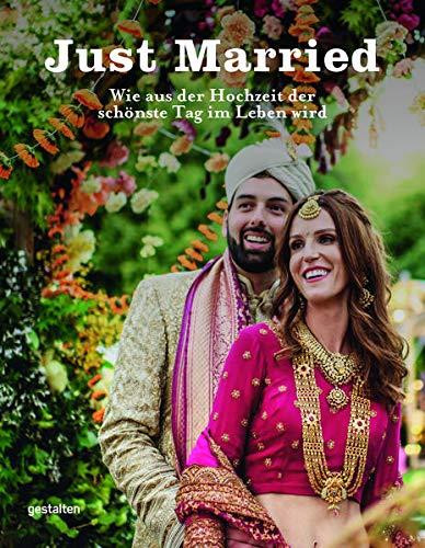 Just Married: Wie aus der Hochzeit der schönste Tag im Leben wird