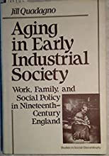 Aging in Early Industrial Society: Work, Family, and Social Policy in Nineteenth-Century England