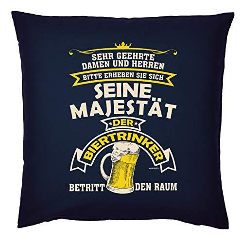 Mega-Shirt Bier Motiv Kissen mit Füllung Sehr geehrte Damen und Herren Seine Majestät der Biertrinker betritt den Raum Bier Biermotive Polster für Biertrinker