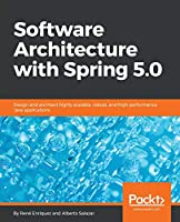 Software Architecture with Spring 5.0 Front Cover