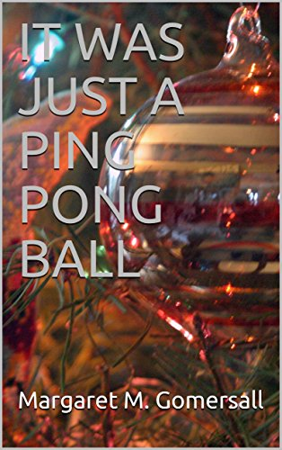 IT WAS JUST A PING PONG BALL (English Edition)
