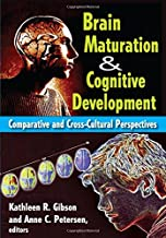 Brain Maturation and Cognitive Development: Comparative and Cross-Cultural Perspectives (Foundations of Human Behaviour)