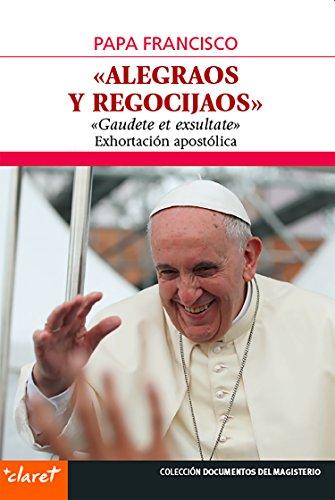 """Alegraos y regocijaos: """"Gaudete et exsultate"""". Exhortación apostólica (Documentos del Magisterio nº 67) (Spanish Edition)"""