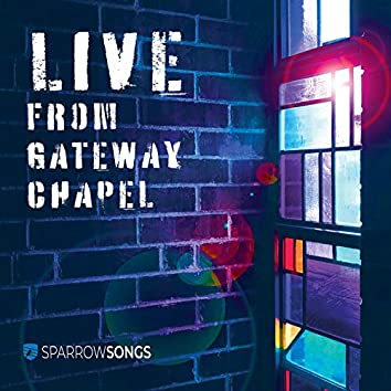 Live from Gateway Chapel