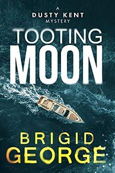 Tooting Moon (Dusty Kent Mysteries Book 5) by [Brigid George]