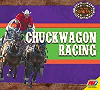 Chuckwagon Racing (My First Rodeo)