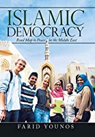Islamic Democracy: Road Map to Peace in the Middle East