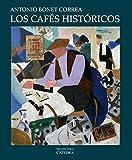 Los cafés históricos (Arte Grandes temas)