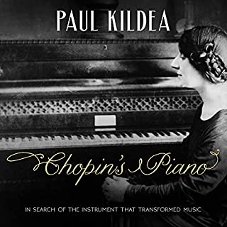 Chopin's Piano     In Search of the Instrument That Transformed Music              Written by:                                                                                                                                 Paul Kildea                               Narrated by:                                                                                                                                 Matthew Waterson                      Length: 9 hrs and 15 mins     Not rated yet     Overall 0.0